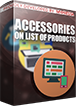 PrestaShop Accessories on list of products With this absolutely free module you can show accessories on list of products near each product. Addon will display associated accessories near each product on pages like categories, search results, manufacturers, homepage featured products etc.